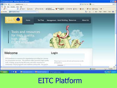 EITC Platform. The EITC Platform What is a Platform? A platform allows multiple organizations to collectively build and share tools and resources in a.