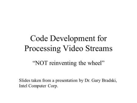Code Development for Processing Video Streams