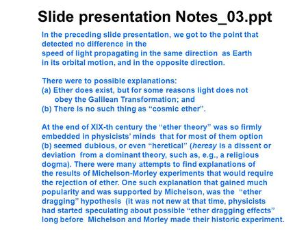 Slide presentation Notes_03.ppt In the preceding slide presentation, we got to the point that detected no difference in the speed of light propagating.