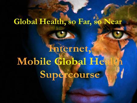 1 Global Health, so Far, so Near. Janice Dorman, Ph.D. Director Molecular Epidemiology Ronald LaPorte, Ph.D. Director Disease Monitoring and Telecommunications.