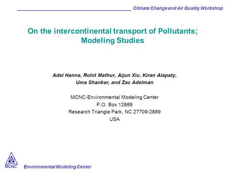 Environmental Modeling Center ______________________________________________ Climate Change and Air Quality Workshop MCNC On the intercontinental transport.