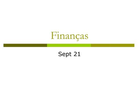 Finanças Sept 21. Topics covered  Time value of money  Future value  Simple interest  Compound interest  Present value  Net present value.
