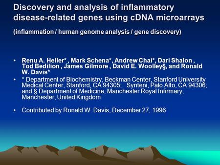Discovery and analysis of inflammatory disease-related genes using cDNA microarrays (inflammation / human genome analysis / gene discovery) Renu A. Heller*,