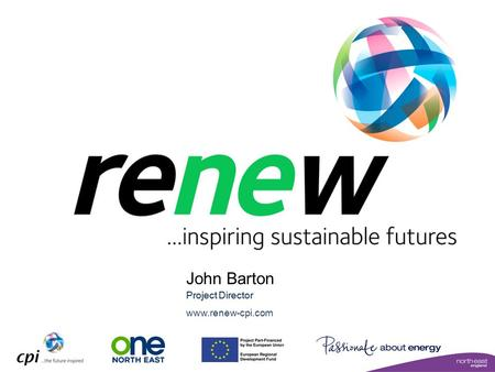 John Barton Project Director www.renew-cpi.com. NEEF February 2010 Renew introduction Current activities A vision for the future.