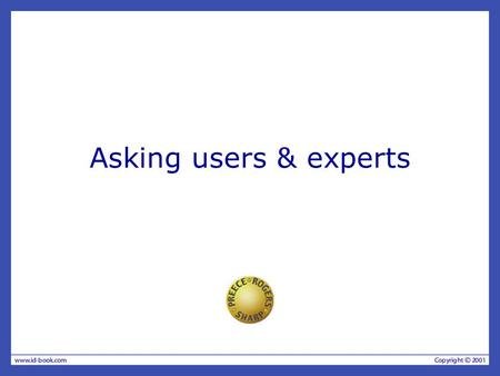 Asking users & experts.