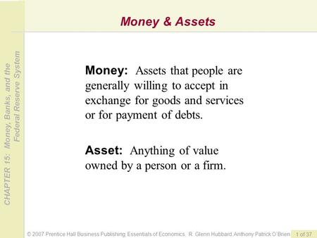 © 2007 Prentice Hall Business Publishing; Essentials of Economics, R. Glenn Hubbard, Anthony Patrick O'Brien CHAPTER 15: Money, Banks, and the Federal.