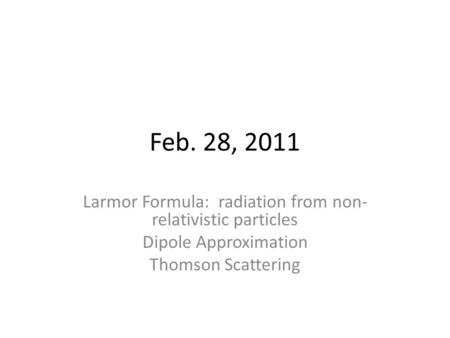 Larmor Formula: radiation from non-relativistic particles
