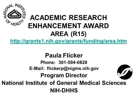 ACADEMIC RESEARCH ENHANCEMENT AWARD AREA (R15)   Paula Flicker.