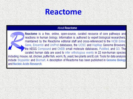 Reactome. Information maintained by cross-referenced.