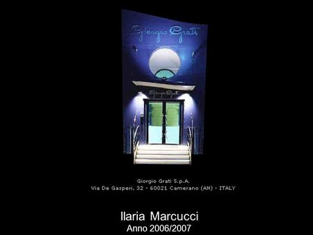 Ilaria Marcucci Anno 2006/2007. BRAND Giorgio Grati and his wife founded the brand in Ancona, as Giorgio Grati Tricot Sas, in 1970. They wanted to transform.