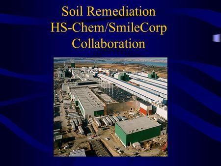Soil Remediation HS-Chem/SmileCorp Collaboration.