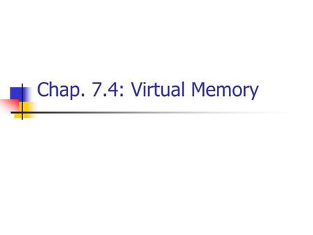Chap. 7.4: Virtual Memory. CS61C L35 VM I (2) Garcia © UCB Review: Caches Cache design choices: size of cache: speed v. capacity direct-mapped v. associative.