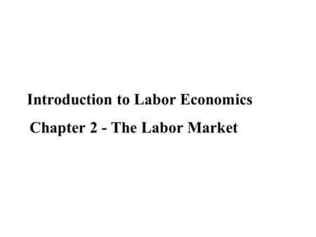 Introduction to Labor Economics