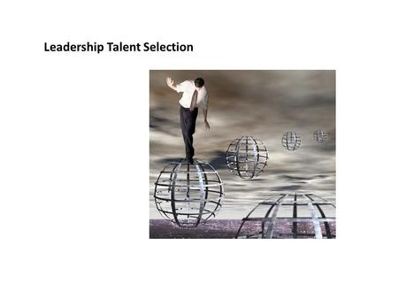 Leadership Talent Selection. Uses of Assessment Centers Evaluation of people for promotion or succession Formulation of training plan for strengths &
