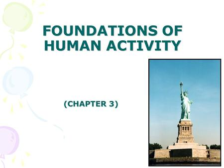 FOUNDATIONS OF HUMAN ACTIVITY (CHAPTER 3). INTRODUCTION <European settlement, North America hosted a population estimated between 2-10 million American.