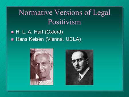 source thesis legal positivism Legal positivism: an analysis jonathan this thesis is brought to you for free and open access by the honors actions are legal by virtue of their source.