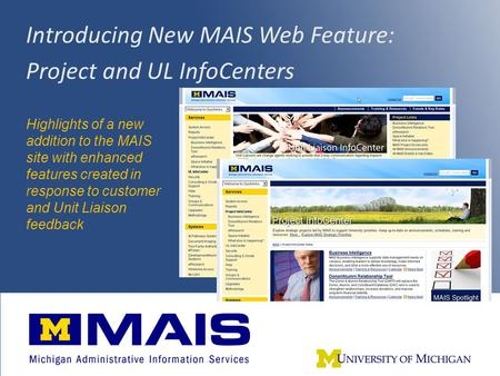 Introducing New MAIS Web Feature: Project and UL InfoCenters Highlights of a new addition to the MAIS site with enhanced features created in response to.