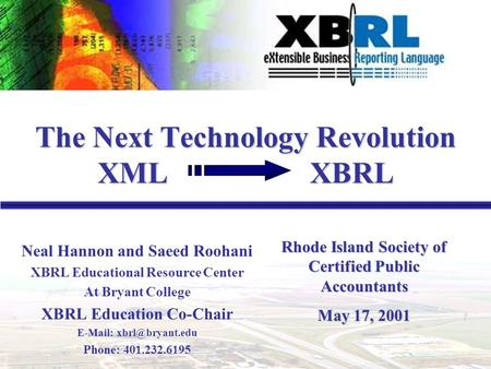 1 Neal Hannon and Saeed Roohani XBRL Educational Resource Center At Bryant College XBRL Education Co-Chair   Phone: 401.232.6195.