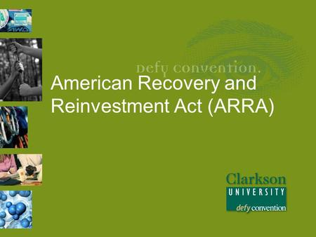 American Recovery and Reinvestment Act (ARRA). What is Different About ARRA Funds?  Unprecedented levels of transparency, oversight and accountability.