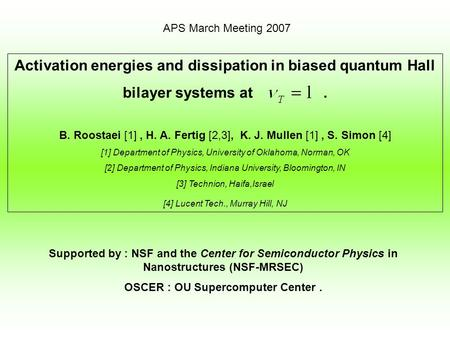 Activation energies and dissipation in biased quantum Hall bilayer systems at. B. Roostaei [1], H. A. Fertig [2,3], K. J. Mullen [1], S. Simon [4] [1]