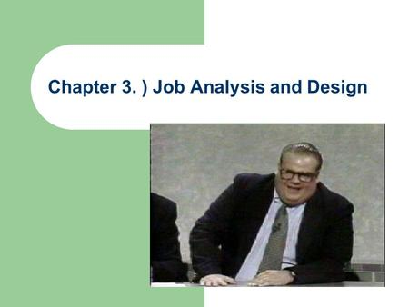 Chapter 3. ) Job Analysis and Design