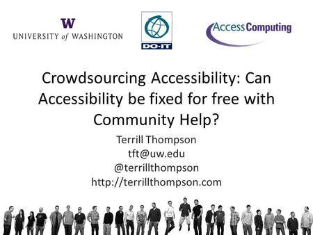 Crowdsourcing Accessibility: Can Accessibility be fixed for free with Community Help? Terrill
