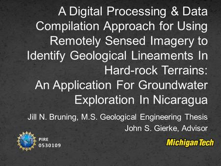 A Digital Processing & Data Compilation Approach for Using Remotely Sensed Imagery to Identify Geological Lineaments In Hard-rock Terrains: An Application.