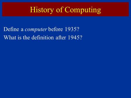 History of Computing Define a computer before 1935?