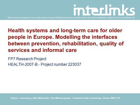 Health systems and long-term care for older people in Europe. Modelling the interfaces between prevention, rehabilitation, quality of services and informal.