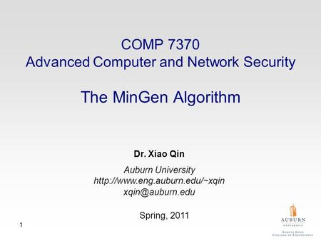 1 Dr. Xiao Qin Auburn University  Spring, 2011 COMP 7370 Advanced Computer and Network Security The MinGen.