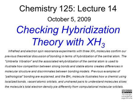 Chemistry 125: Lecture 14 October 5, 2009 Checking Hybridization Theory with XH 3 Infrafred and electron spin resonance experiments with three XH 3 molecules.
