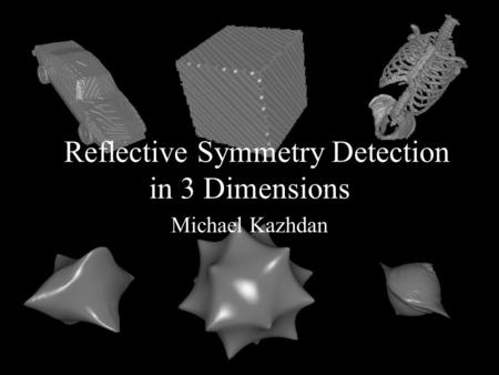 Reflective Symmetry Detection in 3 Dimensions