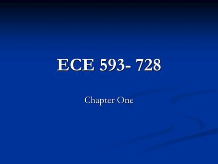 ECE 593- 728 Chapter One.