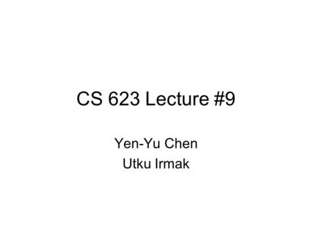 CS 623 Lecture #9 Yen-Yu Chen Utku Irmak. Papers to be read Better operating system features for faster network servers.Better operating system features.