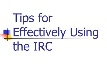 Tips for Effectively Using the IRC. Understand the Setup Subtitles (A – I) Chapters (1 – 100) Subchapters (A - ?) Parts Subparts Sections Subsections.