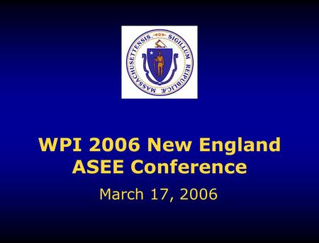 WPI 2006 New England ASEE Conference March 17, 2006.