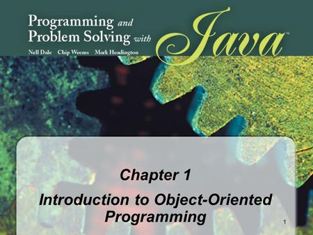 1 Chapter 1 Introduction to Object-Oriented Programming.