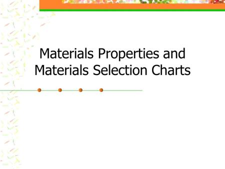 Materials Properties and Materials Selection Charts.
