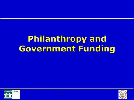 1 Philanthropy and Government Funding. 2 Outline Private giving Government support.