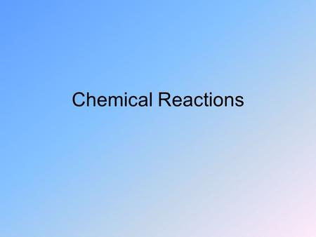Chemical Reactions. Reactants – Substances present prior to start. Products – Substances produced. Rearrangement of atoms -none created -none destroyed.