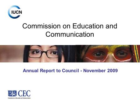 Commission on Education and Communication Annual Report to Council - November 2009.
