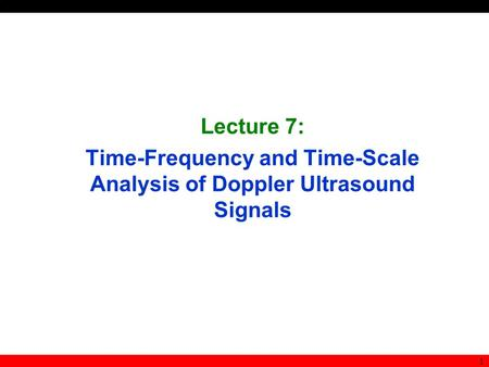 Time-Frequency and Time-Scale Analysis of Doppler Ultrasound Signals