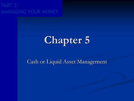 Cash or Liquid Asset Management