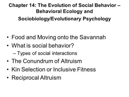 Food and Moving onto the Savannah What is social behavior?