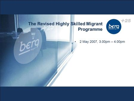 2 May 2007, 3.00pm – 4.00pm The Revised Highly Skilled Migrant Programme.