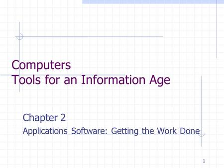 Computers Tools for an Information Age