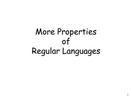 1 More Properties of Regular Languages. 2 We have proven Regular languages are closed under: Union Concatenation Star operation Reverse.
