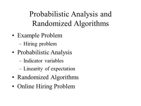 Probabilistic Analysis and Randomized Algorithms