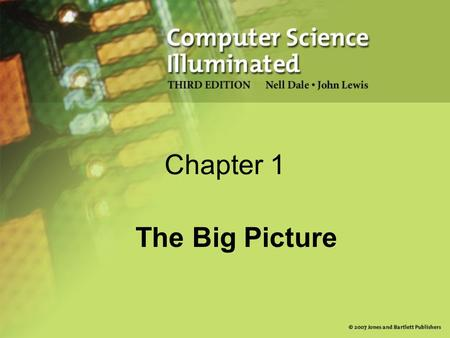 Chapter 1 The Big Picture. 2 25 Chapter Goals Describe the layers of a computer system Describe the concept of abstraction and its relationship to computing.