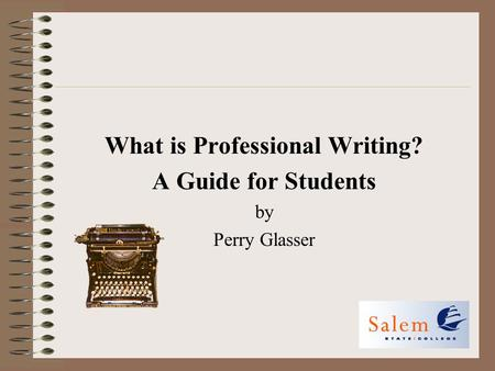 What is Professional Writing? A Guide for Students by Perry Glasser.